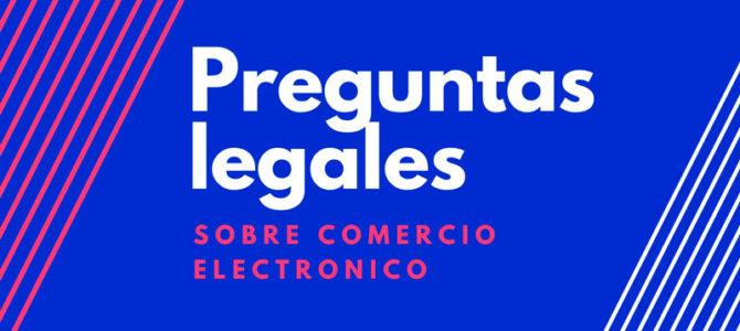 Preguntas Legales sobre comercio electrónico